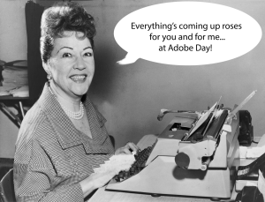 Ethel Merman can't wait to go to Adobe Day at Lavacon 2013--and she's been gone almost 30 years!